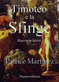 Timoteo e la Sfinge   Patrice Martinez  