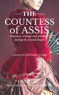 The Countess Of Assis - Romance, revenge and ambition during the Second Reign | João Paulo Foschi |