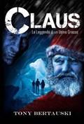 La Leggenda di Claus | Tony Bertauski |