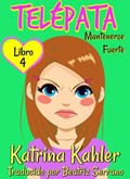 Telépata – Libro 4: Mantenerse Fuerte | Katrina Kahler |