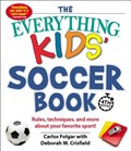 The Everything Kids' Soccer Book, 4th Edition | Carlos Folgar ; Deborah W Crisfield |