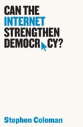Can The Internet Strengthen Democracy? | Stephen Coleman |