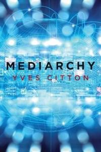 Mediarchy   Yves Citton  