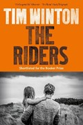 The Riders   Tim Winton  