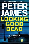 Looking good dead   Peter James  