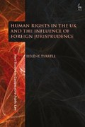 Human Rights in the UK and the Influence of Foreign Jurisprudence   Dr Helene (newcastle University) Tyrrell  