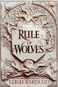 King of scars (02): rule of wolves | Leigh Bardugo |