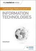My Revision Notes: Cambridge National Level 1/2 Certificate in Information Technologies | Sonia Stuart |