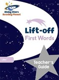 Reading Planet Lift-off First Words: Teacher's Guide (Lilac Plus) | Gill Budgell |