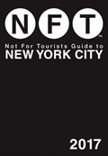 Not For Tourists Guide to New York City 2017   Not for Tourists  
