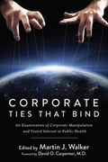 Corporate Ties That Bind   Martin J. Walker  