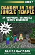 Danger in the Jungle Temple | Danica Davidson |