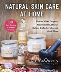 Natural Skin Care at Home   Liz Mcquerry  