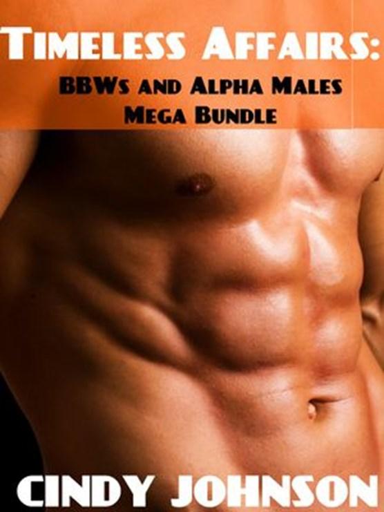 Timeless Affairs: BBWs and Alpha Males Mega Bundle