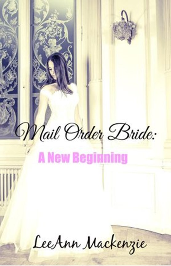 Mail Order Bride: A New Beginning