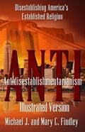 Antidisestablishmentarianism (Illustrated Version)   Michael J. Findley ; Mary C. Findley  