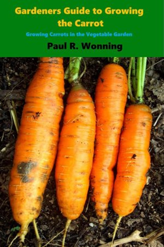 Gardener's Guide to Growing the Carrot