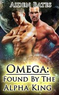 Omega: Found By The Alpha King   Aiden Bates  