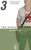 The Minus Faction - Episode Three: Meltdown   Rick Wayne  