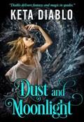 Dust and Moonlight | Keta Diablo |