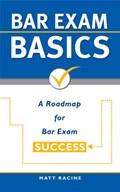 Bar Exam Basics: A Roadmap for Bar Exam Success | Matt Racine |