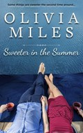 Sweeter in the Summer   Olivia Miles  