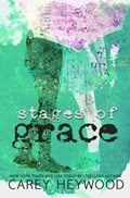 Stages of Grace   Carey Heywood  