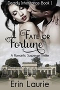 Fate or Fortune | Erin Laurie |