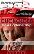 Cuckolded On A Container Ship (MMMF Cuckold Erotica) | Arnica Butler |