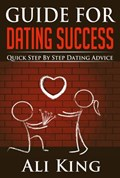Guide For Dating Success   Ali King  