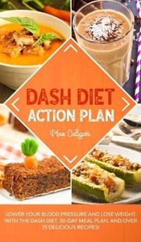 Dash Diet Action Plan | Max Caligari |