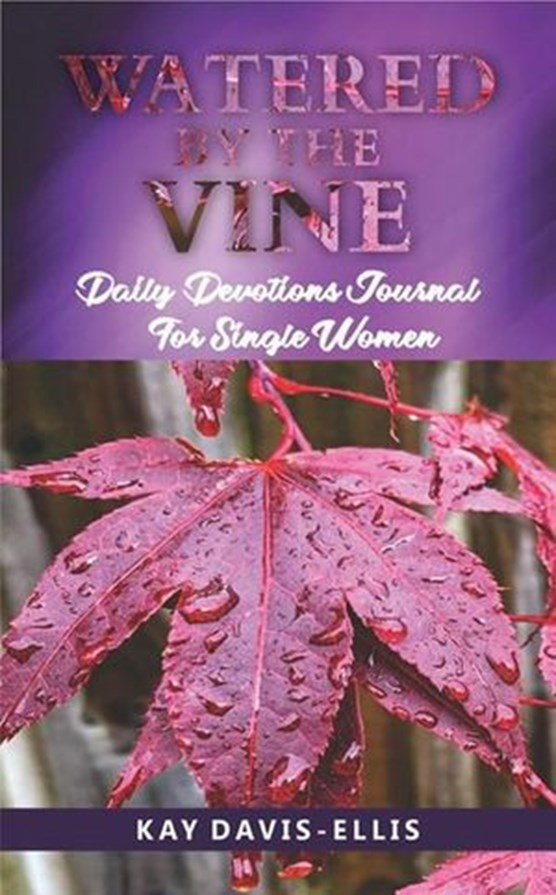 Watered by the Vine: Daily Devotions Journal for Single Women