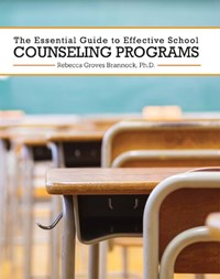 The Essential Guide to Effective School Counseling Programs   Rebecca Groves Brannock  