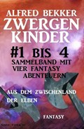 Zwergenkinder #1 bis 4: Sammelband mit vier Fantasy Abenteuern aus dem Zwischenland der Elben | Alfred Bekker |