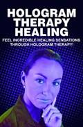 Hologram Therapy Healing | Sarah James |
