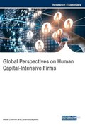 Global Perspectives on Human Capital-Intensive Firms   Cecile Cezanne ; Laurence Saglietto  