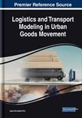 Logistics and Transport Modeling in Urban Goods Movement | Jesus Gonzalez-Feliu |