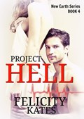 Project Hell - Part Four   Felicity Kates  