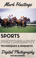 Sports Photography Techniques & Mindsets | Mark Hastings |
