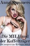 Die Abenteuer der Millionärs-MILF - Die MILF und der Kofferträger   Anna Summers  