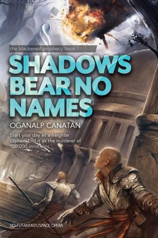 Shadows Bear No Names