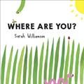 Where Are You?   Sarah Williamson  