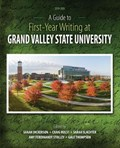 A Guide to First-Year Writing at Grand Valley State University | Grand Valley State University |
