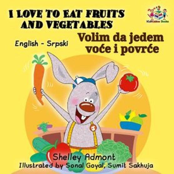 I Love to Eat Fruits and Vegetables Volim da jedem voce i povrce (English Serbian Bilingual)