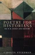 Poetry for Historians   Carolyn Steedman  