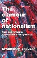 The Clamour of Nationalism   Sivamohan Valluvan  