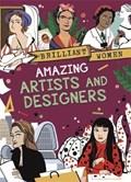 Brilliant Women: Amazing Artists and Designers | Georgia Amson-Bradshaw |