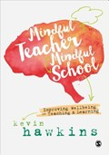 Mindful Teacher, Mindful School | Kevin Hawkins |