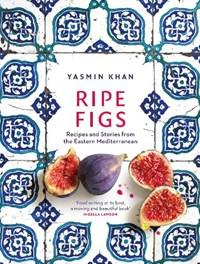 Ripe figs | Yasmin Khan |