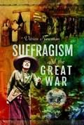 Suffragism and the Great War   Vivien Newman  